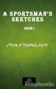 A Sportsman's Sketches Vol 1