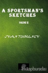 A Sportsman's Sketches Vol 2