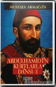 Abdülhamid'in Kurtlarla Dansı - 3 (İmzalı)