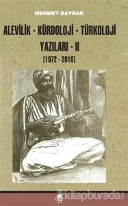 Alevilik-Kürdoloji-Türkoloji Yazıları 2 (1972-2018)