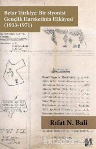 Betar Türkiye: Bir Siyonist Gençlik Hareketinin Hikayesi (1933-1971)