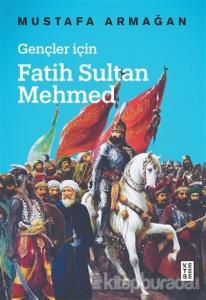 Gençler İçin Fatih Sultan Mehmed
