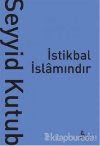 İstikbal İslamındır