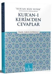 Kur'an Bize Yeter Söyleminin İddialarına Kur'an'ı Kerim'den Cevaplar