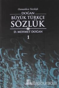 Osmanlıca Yazılışlı Doğan Büyük Türkçe Sözlük 1 (Ciltli)