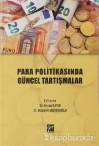 Para Politikasında Güncel Tartışmalar