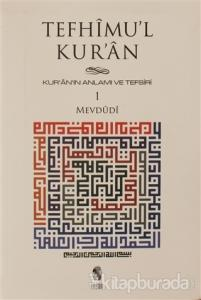 Tefhimu'l Kur'an - Kur'an'ın Anlamı ve Tefsiri (Küçük Boy) 1.Cilt