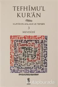 Tefhimu'l Kur'an - Kur'an'ın Anlamı ve Tefsiri (Küçük Boy) 3.Cilt
