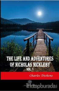 The Life And Adventures of Nicholas Nickleby Vol 1