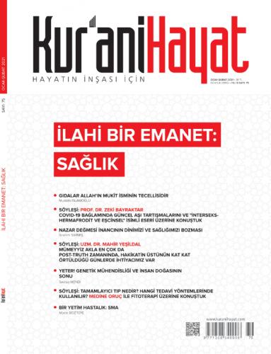 Kur'ani Hayat Dergisi/ İlahi Bir Emanet: Sağlık / Ocak - Şubat 2021 75.Sayı ve Çocuk Eki