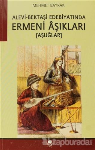 Alevi Bektaşi Edebiyatında Ermeni Aşıkları