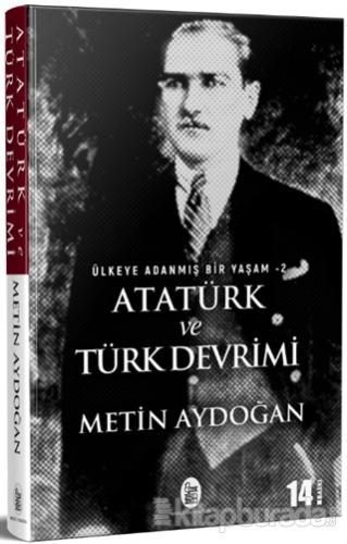 Atatürk ve Türk Devrimi - Ülkeye Adanmış Bir Yaşam 2