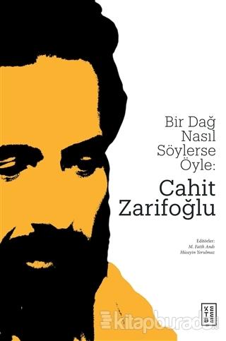 Bir Dağ Nasıl Söylerse Öyle: Cahit Zarifoğlu