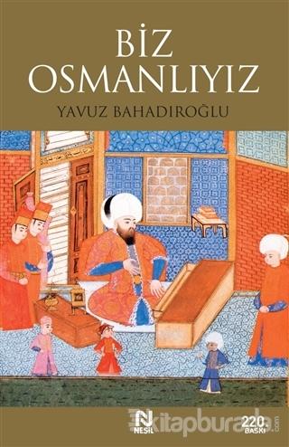 Biz Osmanlıyız