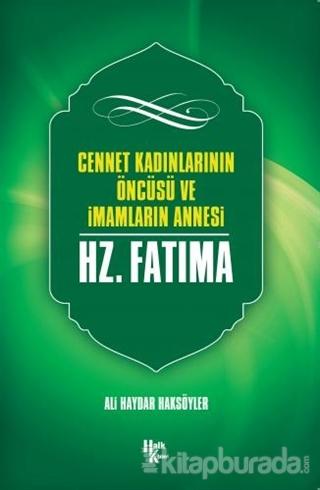 Cennet Kadınlarının Öncüsü ve İmamların Annesi Hz. Fatma