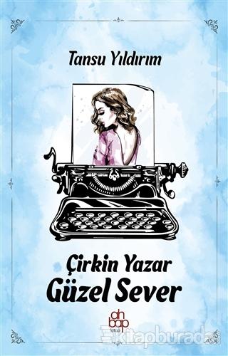 Çirkin Yazar Güzel Sever