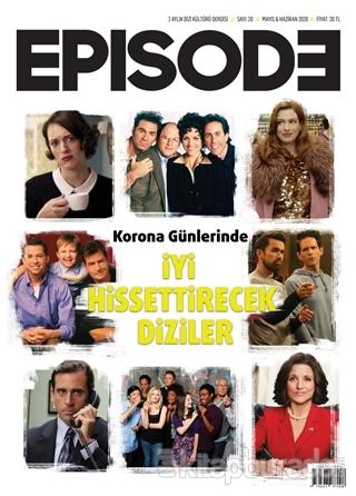 Episode İki Aylık Dizi Kültürü Dergisi Sayı: 20 Mayıs - Haziran 2020 K