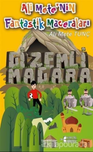 Gizemli Mağara - Ali Mete'nin Fantastik Maceraları Ali Mete Tunç