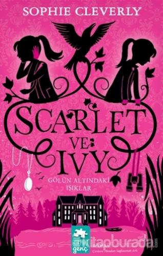 Gölün Altındaki Işıklar - Scarlet ve Ivy 4 Sophie Cleverly
