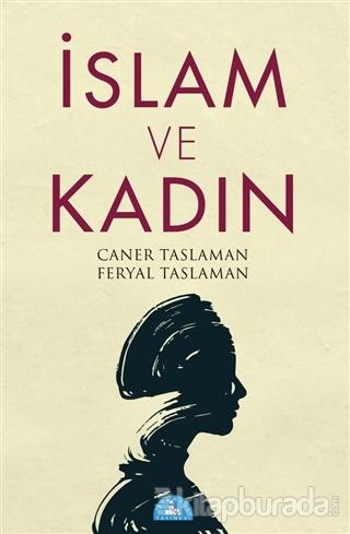 İslam ve Kadın Caner Taslaman