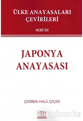 Japonya Anayasası - Ülke Anayasaları Çevirileri Seri 3