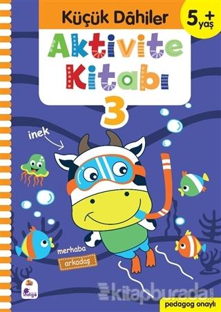 Küçük Dahiler Aktivite Kitabı 3 (5+ Yaş)