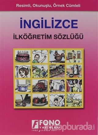 Renkli Resimli Okunuşlu İngilizce / Türkçe İlköğretim Sözlüğü