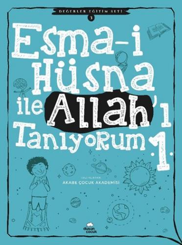 Esma-i Hüsna ile Allah'ı Tanıyorum -1 Değerler Eğitim Seti -3