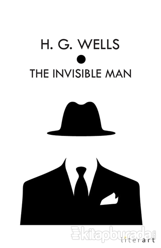 The Invisible Man H. G. Wells