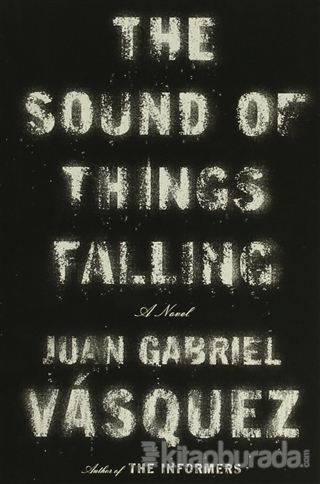 The Sound of Things Falling: A Novel (Ciltli)