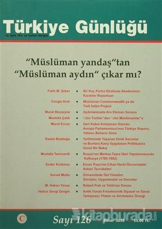 Türkiye Günlüğü Dergisi Sayı : 126 Bahar 2016