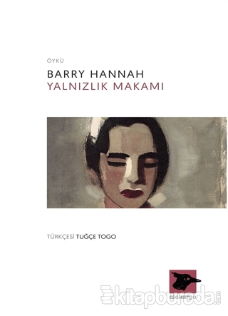 Yalnızlık Makamı Barry Hannah
