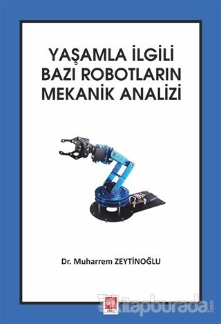 Yaşamla İlgili Bazı Robotların Mekanik Analizi